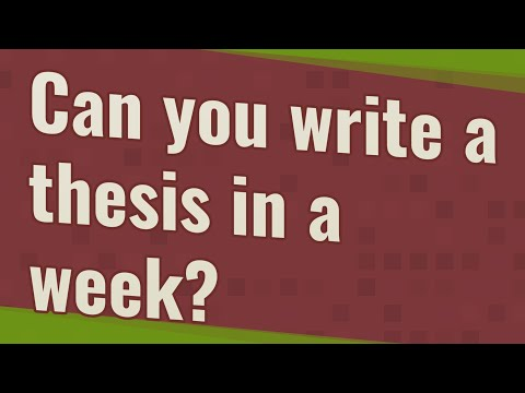 Can You Write A Thesis In A Week?