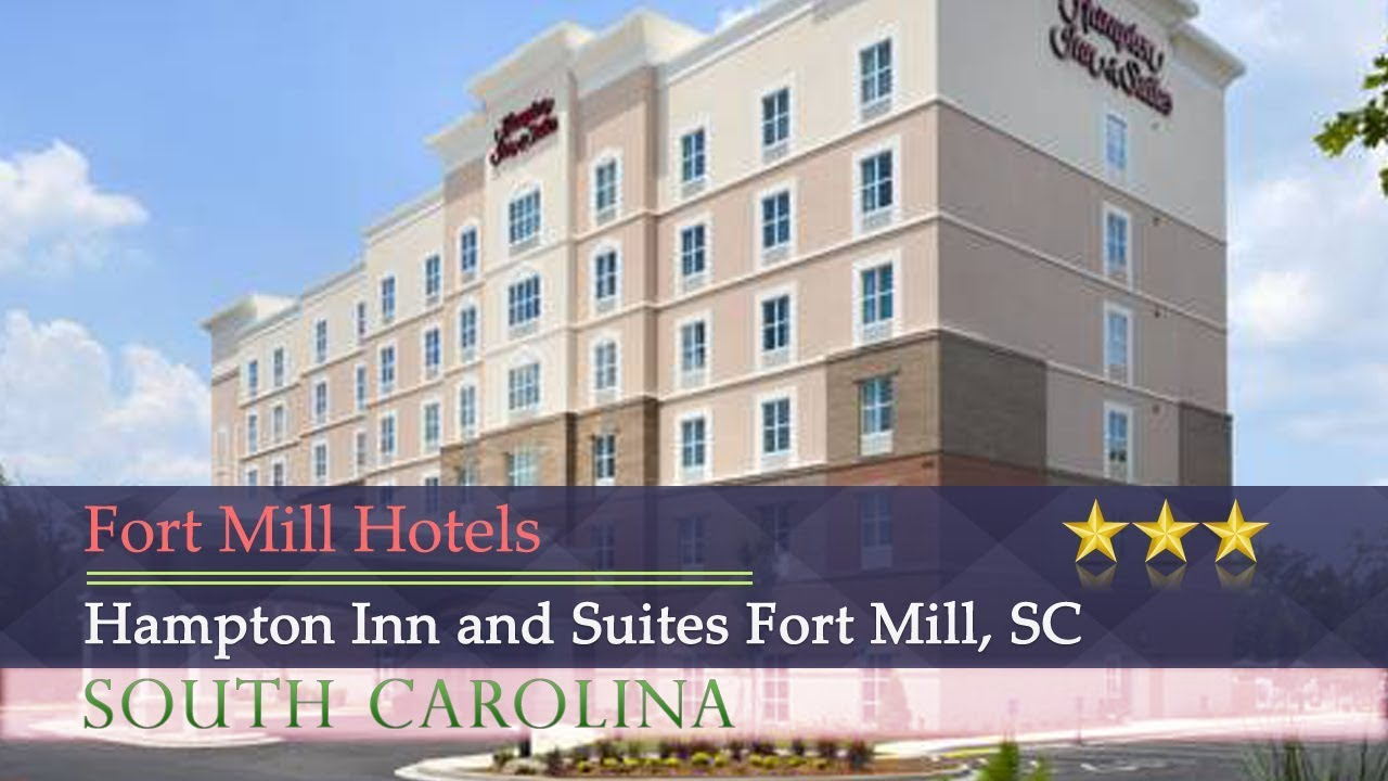 Hampton Inn And Suites Fort Mill Sc Hotels South Carolina