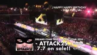 25th Anniversary DREAMS COME TRUE CONCERT TOUR 2015 - ATTACK25 - 20...