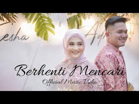 BERHENTI MENCARI - KESHA RATULIU & ADHI PERMANA (OFFICIAL MUSIC VIDEO)