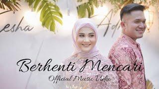 Download BERHENTI MENCARI - KESHA RATULIU & ADHI PERMANA (OFFICIAL MUSIC VIDEO)