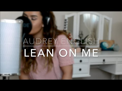 Audrey English - Lean on Me (Cover)