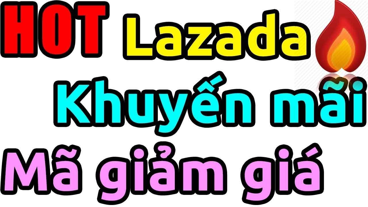 [Tổng hợp] Cách mạng mua sắm trực tuyến Lazada 11/11 và 12/12