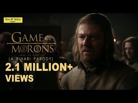 Game of Morons 1 - Bihari PARODY on Game of Thrones - Tales N' Talkies from YouTube · Duration:  10 minutes 47 seconds