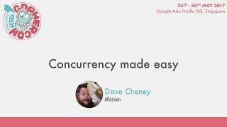 Concurrency made easy - GopherCon SG 2017