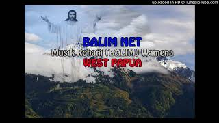 LAGU ROHANI PAPUA _ ALLAH WEREKMA NINAI HALILAGAO_(BALIM NET) West Papua