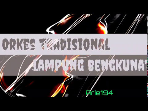 Lagu lampung 2018/ Orkes Gambus,Bengkunat