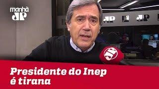 Presidente do Inep é tirana e a desafio a responder sobre a prova do ENEM | Marco Antonio Villa