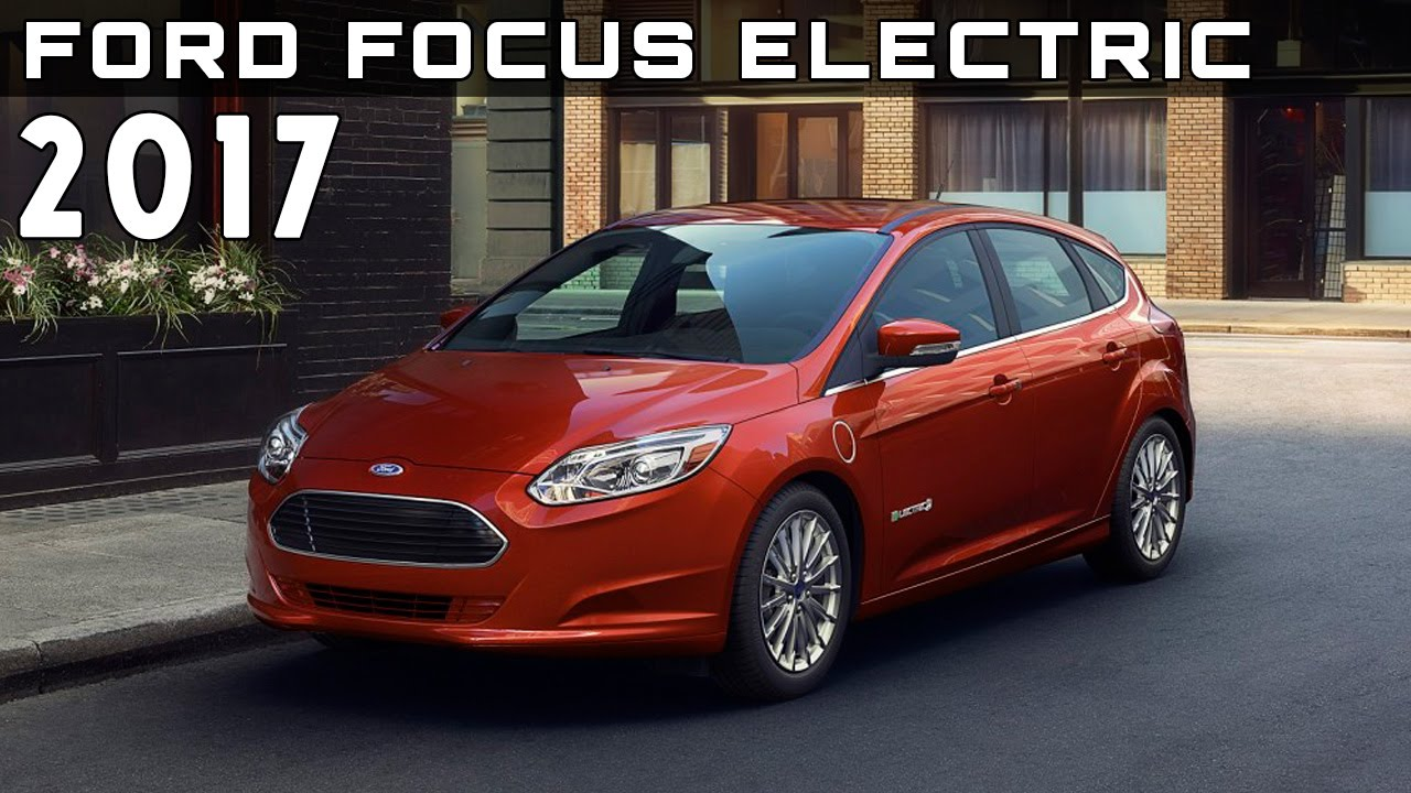 2017 Ford Focus Electric Review Rendered Price Specs Release Date