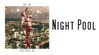 King Gnu - NIGHT POOL