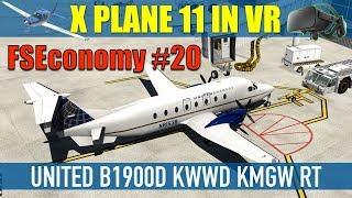X Plane11 VR FSEconomy #20 United B1900D KWWD To KMGW RT Oculus Rift