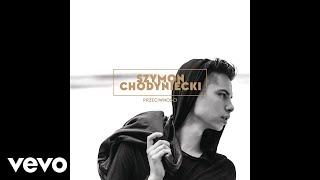 Szymon Chodyniecki - Przeciwnosci (Audio)