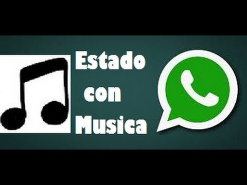 Como Poner Musica En Estados De Whatsapp Youtube
