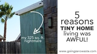 5 Reasons Tiny Home Living Was Awful!!
