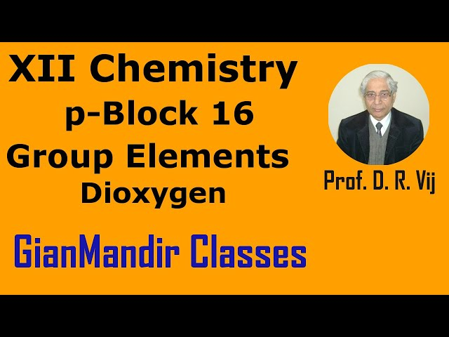 XII Chemistry | p-Block 16 Group Elements | Dioxygen by Ruchi Ma'am