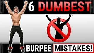 6 Dumbest Burpee Mistakes Sabotaging Your GAINS! STOP DOING THESE!
