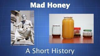 Mad Honey: A Short History
