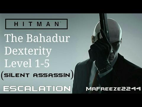 HITMAN - The Bahadur Dexterity - Escalation - Level 1-5 - Silent Assassin