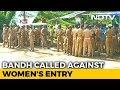 Shutdown In Kerala, Protesters Stop Women Devotees At Sabarimala