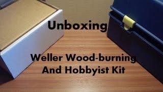 Pyrography Burning Art - Unboxing - Weller Kit