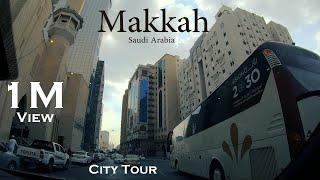 Mecca City Tour 2020 | Saudi Arabia |
