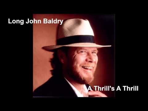 Long John Baldry - A Thrill's A Thrill [Uncensored]