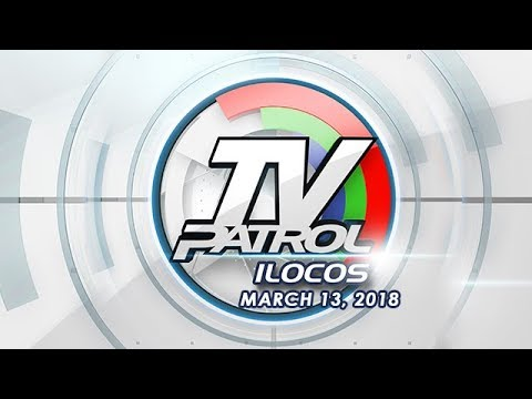 TV Patrol Ilocos - Mar 13, 2018
