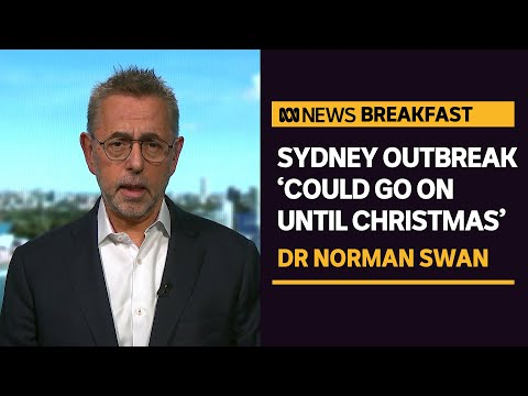 Dr Norman Swan fears Sydney COVID-19 outbreak could 'go off' | News Breakfast