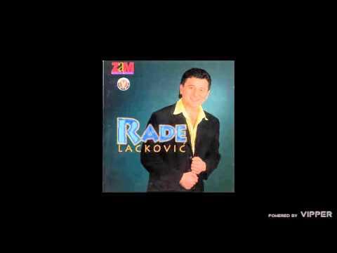 Rade Lackovic - Da sam srecan ne bih pio - (Audio 1998)