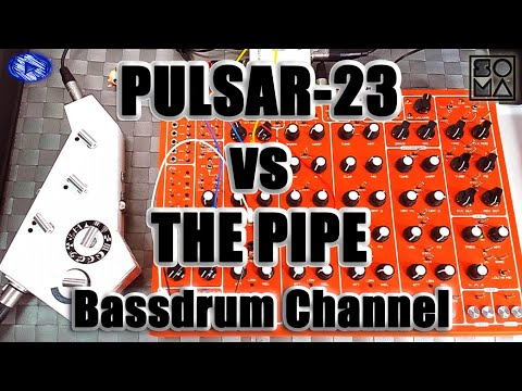 When PULSAR-23 meets THE PIPE - Demo with BASSDRUM channel (No talking)
