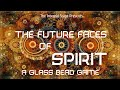 The Future Faces of Spirit (Ep. 23: A Glass Bead Game)