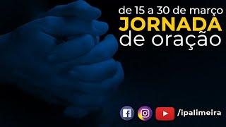 Jornada de Oração - Terça-feira 30/3 - 19h30