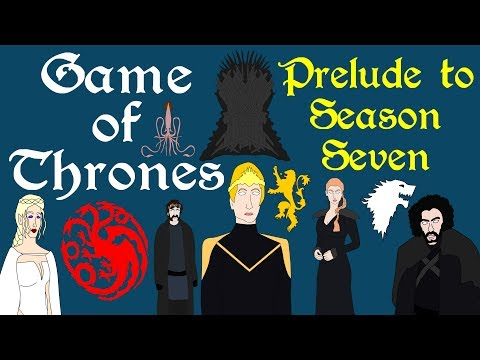 Game of Thrones: Prelude to Season 7