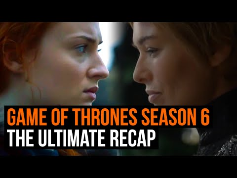 The Ultimate Game of Thrones Season 6 recap