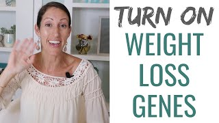 How to TURN ON Your Weight Loss Genes | EASY Weight Loss Program | Change Your Weight Loss DNA