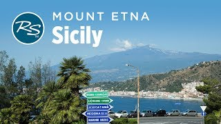 Sicily: Majestic Mount Etna - Rick Steves' Europe Travel Guide - Travel Bite