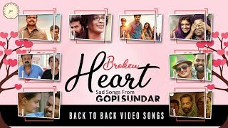 Broken Heart Sad Songs From Gopi Sundar | Jukebox