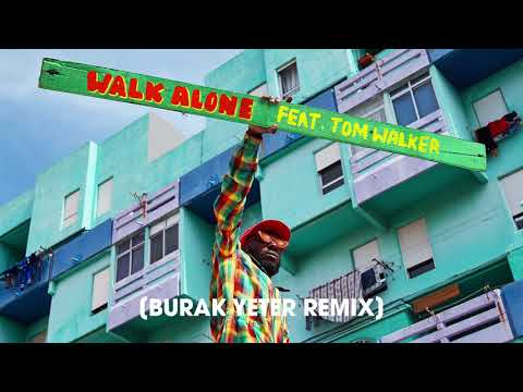 Rudimental - Walk Alone (feat. Tom Walker) [Burak Yeter Remix]