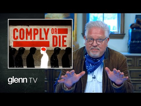 Comply or Die: How America Will Enforce TOTAL Wokeness | Glenn TV | Ep 98