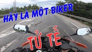 Hãy cố gắng trở thành 1 biker tử tế, theo cách của bạn