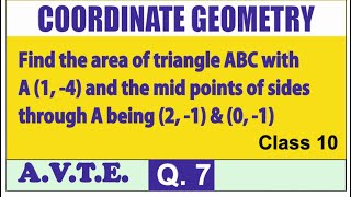 Find the area of Triangle with A(1,-4) & mid points of sides through A being (2,-1) & (0,-1) || Q 7