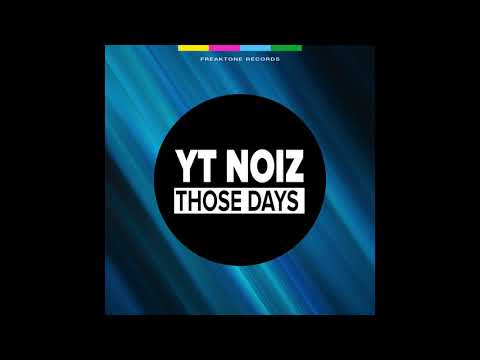 Yt Noiz - Those Days (Soulshaker Club Mix)