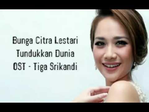 Bunga Citra Lestari -Tundukkan Dunia (OST - 3 Srikandi) Video Lirik