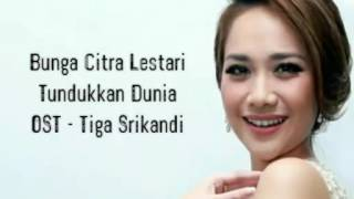 [3.46 MB] Bunga Citra Lestari -Tundukkan Dunia (OST - 3 Srikandi) Video Lirik