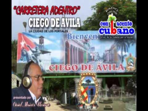 """Con Acento Cubano. """"Carretera adentro"""" Ciego de Ávila."""