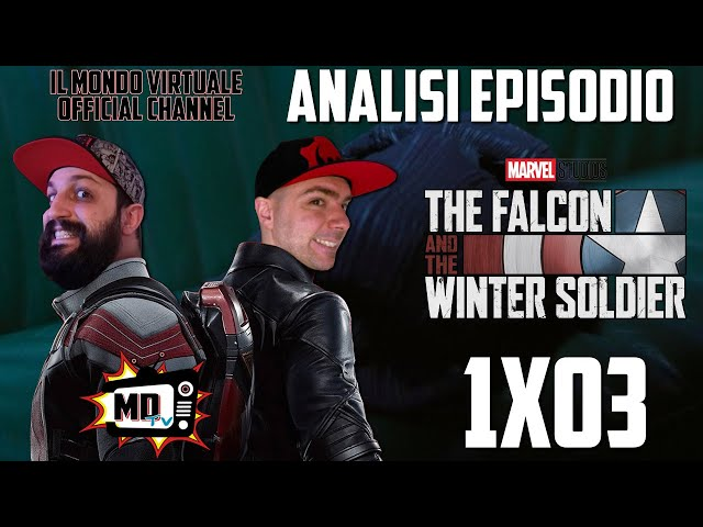 THE FALCON AND THE WINTER SOLDIER: ANALISI EPISODIO 1x03