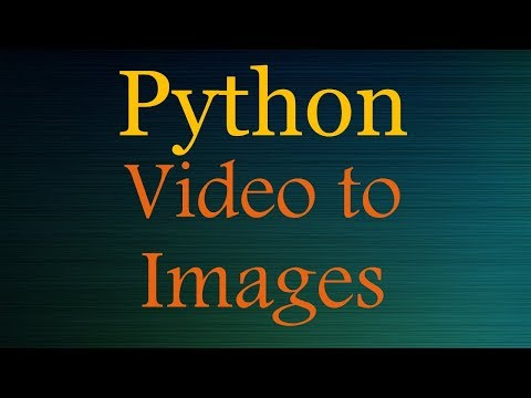 Python Scripts - Convert Video to Images