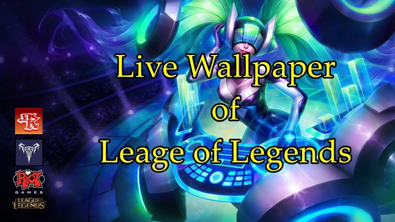 LWP of LoL - The Best League of Legends Live Wallpaper ...