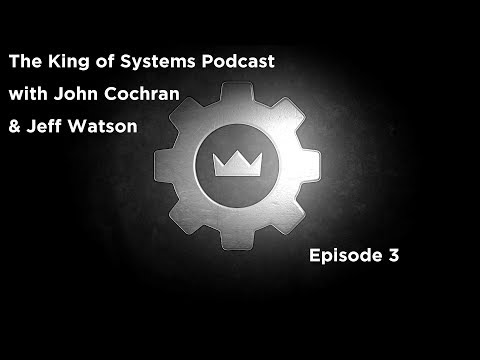 The King Of Systems Podcast - Episode 3