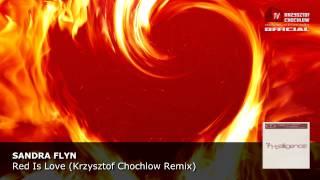 Sandra Flyn - Red Is Love (Krzysztof Chochlow Remix)